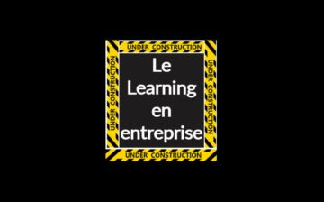 Learning en entreprise : Under Construction