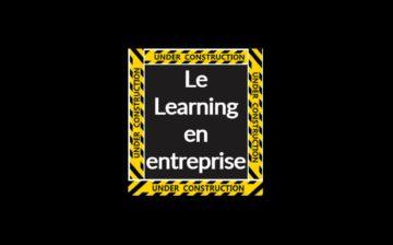 Learning en entreprise : Under Construction