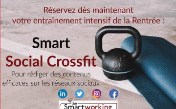 Smart Social Crossfit : Entraînement intensif pour Rédiger des contenus efficaces sur les réseaux sociaux